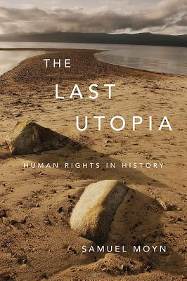 The Last Utopia By Moyn, Samuel
